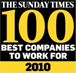 We came #9 in Sunday Times Best Companies to work for 2010