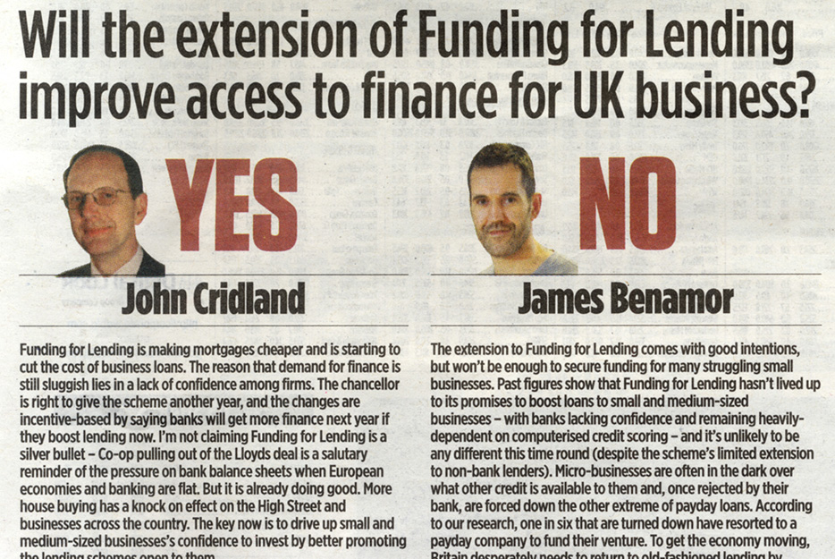 John Cridland CBE, director-general of the Confederation of British Industry, James Benamor,     Amigo's CEO argues that the Funding for Lending scheme isn't doing enough for struggling businesses
